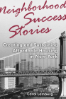 Neighborhood Success Stories: Creating and Sustaining Affordable Housing in New York Cover Image
