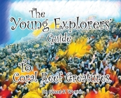 The Young Explorers Guide To Coral Reef Creatures Cover Image