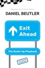 Exit Ahead: The Scale-Up Playbook Cover Image