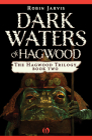 Dark Waters of Hagwood (Hagwood Trilogy #2) Cover Image