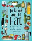 To Drink and to Eat Vol. 1: Tastes and Tales from a French Kitchen Cover Image