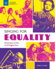 Singing for Equality: Musicians of the Civil Rights Era Cover Image