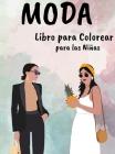 Moda Libro para Colorear para las Niñas: Increíble Belleza Estilo Diseño de Moda Páginas para Colorear para Adultos, Adolescentes y Niñas Cover Image