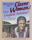 Watch Out for Clever Women!: ¡Cuidado Con Las Mujeres Astutas! Cover Image