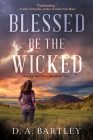 Blessed Be the Wicked: An Abish Taylor Mystery Cover Image