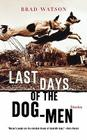 Last Days of the Dog-Men: Stories Cover Image
