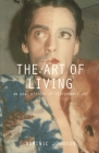 The Art of Living: An Oral History of Performance Art Cover Image