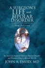 A Surgeon's Life with Bipolar Disorder: New Edition Cover Image