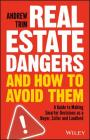 Real Estate Dangers and How to Avoid Them: A Guide to Making Smarter Decisions as a Buyer, Seller and Landlord Cover Image