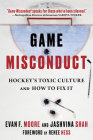 Game Misconduct: Hockey's Toxic Culture and How to Fix It Cover Image