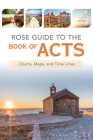Rose Guide to the Book of Acts: Charts, Maps, and Time Lines Cover Image