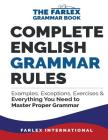 Complete English Grammar Rules: Examples, Exceptions, Exercises, and Everything You Need to Master Proper Grammar Cover Image