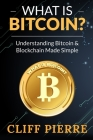 What is Bitcoin? Understanding Bitcoin and Blockchain Made Simple Cover Image