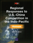 Regional Responses to U.S.-China Competition in the Indo-Pacific: Vietnam Cover Image