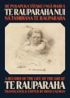 He Pukapuka Tataku i Nga Mahi a Te Rauparaha Nui / A Record of the Life of the Great Te Rauparaha Cover Image