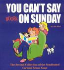 You Can't Say Boobs on Sunday: The Second Collection of the Syndicated Cartoon Stone Soup Cover Image