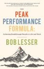 The Peak Performance Formula: Achieving Breakthrough Results in Life and Work Cover Image