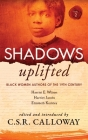 Shadows Uplifted Volume II: Black Women Authors of 19th Century American Personal Narratives & Autobiographies Cover Image
