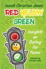 Red Yellow Green: Insights on Dating for Teens Cover Image