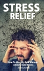STRESS RELIEF - How to Identify and Manage Anxiety and Stress Cover Image