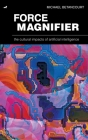 Force Magnifier: The Cultural Impacts of Artificial Intelligence Cover Image