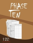 Phase Ten 120 Score sheets: Large Size (8.5 x 11 inches) Cover Image