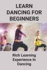 Guide To Dancing For Beginners: Rich Learning Experience In Dancing: Partner Dance Socially Cover Image