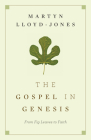 The Gospel in Genesis: From Fig Leaves to Faith Cover Image
