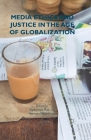 Media Ethics and Justice in the Age of Globalization Cover Image