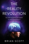 The Reality Revolution: The Mind-Blowing Movement to Hack Your Reality Cover Image