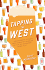 Tapping the West: How Alberta's Craft Beer Industry Bubbled Out of an Economy Gone Flat Cover Image