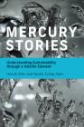 Mercury Stories: Understanding Sustainability through a Volatile Element Cover Image
