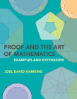 Proof and the Art of Mathematics: Examples and Extensions Cover Image