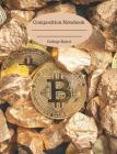 Composition Notebook: College Ruled Notebook Journal 110 Pages Bitcoins and Golden Nuggets Cover Image