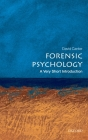 Forensic Psychology (Very Short Introductions) Cover Image