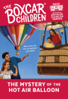 The Mystery of the Hot Air Balloon (The Boxcar Children Mysteries #47) Cover Image