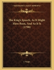The King's Speech, As It Might Have Been, And As It Is (1798) Cover Image