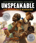 Unspeakable: The Tulsa Race Massacre Cover Image