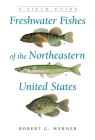 Freshwater Fishes of the Northeastern United States: A Field Guide (New York State) Cover Image