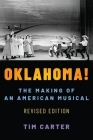 Oklahoma!: The Making of an American Musical, Revised and Expanded Edition (Broadway Legacies) Cover Image