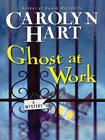 Ghost at Work: A Mystery (Bailey Ruth Raeburn #1) Cover Image
