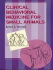 Clinical Behavioral Medicine for Small Animals Cover Image