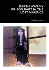 Earth Was My Prison.Part 14. the Lost Maurice Cover Image