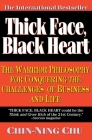 Thick Face, Black Heart: The Warrior Philosophy for Conquering the Challenges of Business and Life Cover Image