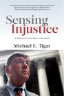 Sensing Injustice: A Lawyer's Life in the Battle for Change Cover Image