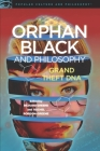 Orphan Black and Philosophy Cover Image