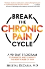 Break the Chronic Pain Cycle: A 90-Day Program to Diagnose and Eliminate the Root Cause of Pain Cover Image