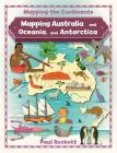 Mapping Australia and Oceania, and Antarctica (Mapping the Continents) Cover Image
