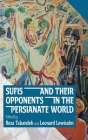 Sufis and Their Opponents in the Persianate World Cover Image