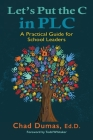 Let's Put the C in PLC: A Practical Guide for School Leaders Cover Image